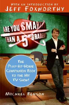 Are You Smarter Than a Fifth Grader? By Benson, Michael/ Foxworthy, Jeff (INT)
