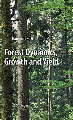 Forest Dynamics, Growth and Yield By Pretzsch, Hans